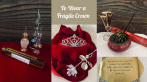 glass Egyptian perfume bottles with a glass vial of anointing oil on red with a wood background, diamond tiara and crystal rose on red fabric, red and gold crystal goblet with purple incense holder and red box of incense sticks agains wood background, gold sticker with black lettering against whit background, white words title of Bible study To Wear a Fragile Crown against gold background