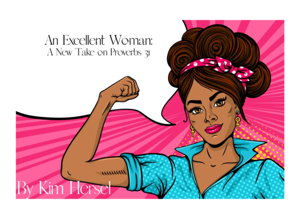 Comic style African American woman with blue top and pink polka-dot tie in hair, pink and dark pink rays in background, white speech bubble with title of our study An Excellent Woman in black, white name of author Kim Hersel in bottom left corner